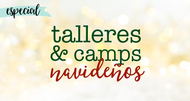 Talleres y Camps Navideños