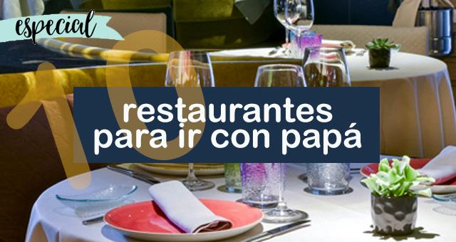 Restaurantes para ir con papá